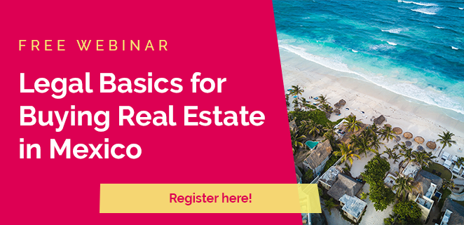 Legal Basics for Buying Real Estate in Mexico