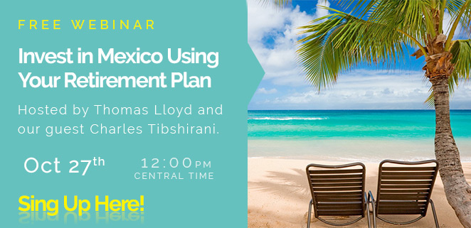 Free Webinar - Invest in Mexico Using Your Retirement Plan